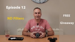 Episode 12   ND Filters, why we use them? + FREE GIVE AWAY!