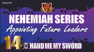 #IM Media | #Nehemiah | Appointing Future Leaders