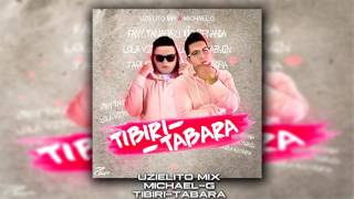 Tibiri-Tabara-Michael-G Ft.-UZIELITO MIX