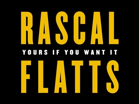"RASCAL FLATTS | ""YOURS IF YOU WANT IT"" 