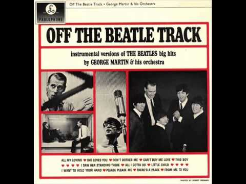 OFF THE BEATLE TRACK - George Martin and His Orchestra (Full Album - 1964)