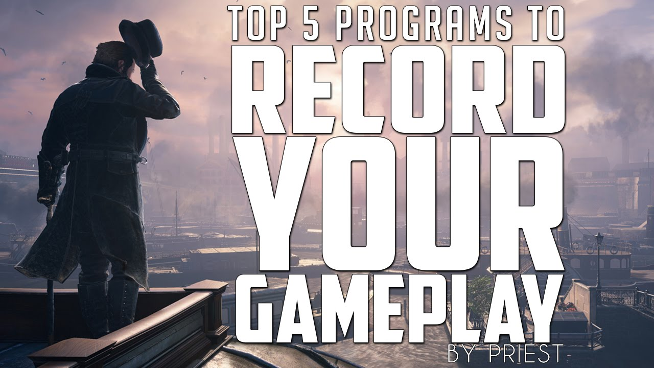 Top 5 Best Game Recording Software For Pc Everything You Need To Know Youtube