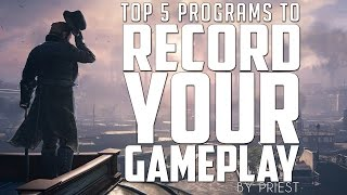 TOP 5 BEST GAME RECORDING SOFTWARE for PC 2016/2017 - Everything You Need To Know