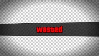GTA 5 Wasted Effect Transparent Template (Free To Use)