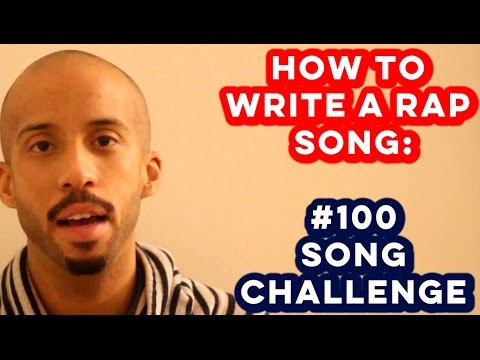 #100SongChallenge: Episode 1 of 100 (+Rap Analysis How To Write A Rap Song)