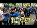 Massa Pro dan Kontra Bentrok di Medan,Perang pun tak terhindarkan.. Begini kejadiannya