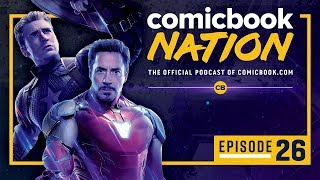 ComicBook Nation Podcast #26: 'Avengers: Endgame' Review & Spoilers Discussion