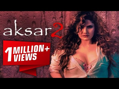 Aksar 2 (अक्सर २) 6 October 2017 - Zarine Khan - Bollywood Full Movie Promotion Video - Uncut