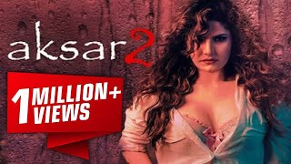 Download Video Aksar 2 (अक्सर २) 6 October 2017 - Zarine Khan - Bollywood Full Movie Promotion Video - Uncut MP3 3GP MP4