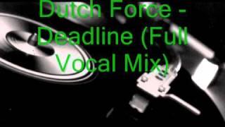 Скачать Dutch Force Deadline Full Vocal Mix