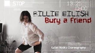 Billie Eilish - Bury a Friend  | dance cover A-lies | choreography GALEN HOOKS