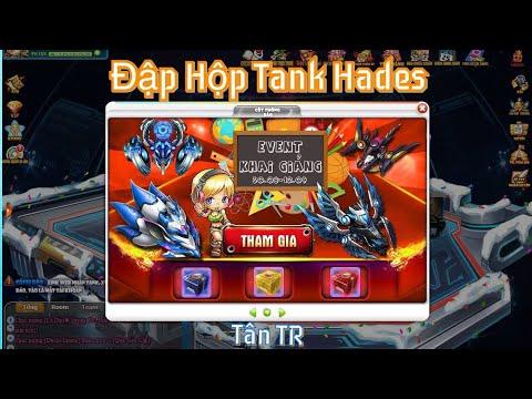(Bang Bang) Mở Hộp Tank Hades - Sự Kiện Khai Giảng