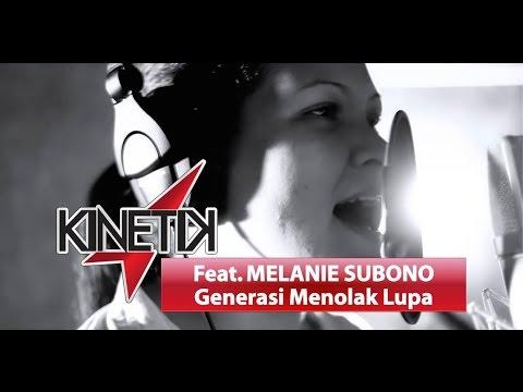 KINETIK Feat. MELANIE SUBONO - Generasi Menolak Lupa
