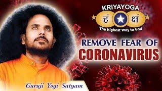 Kriyayoga - Remove Fear of Coronavirus (English with subtitles)