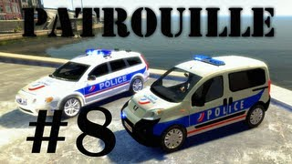 GTA IV Mods French : PATROUILLE #8 | POLICE NATIONALE