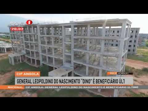 """CIF ANGOLA: Empresa detida por um """"Testa de ferro"""" do General Leopoldino do Nascimento """"DINO"""""""