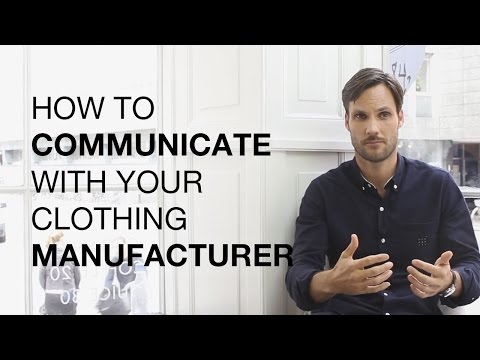 How to Communicate with your Clothing Manufacturer?