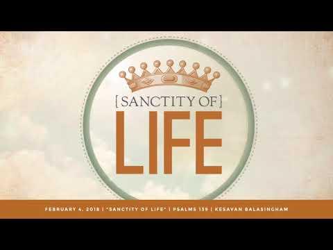 The Sanctity of Life - Kesavan Balasingham (Feb. 4, 2018)