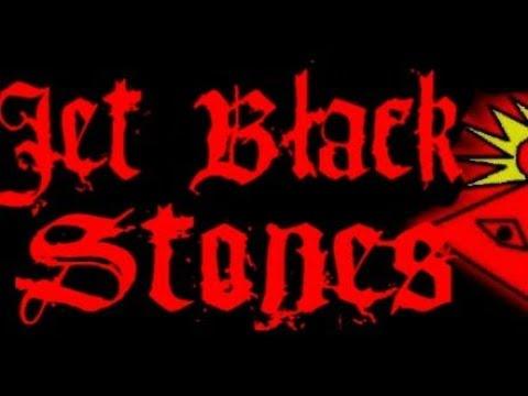 Jet Black Stones History