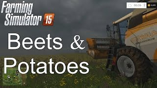 Farming Simulator '15 Tutorial: Beets and Potatoes