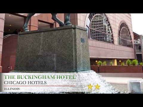 The Buckingham Hotel - Chicago Hotels, Illinois