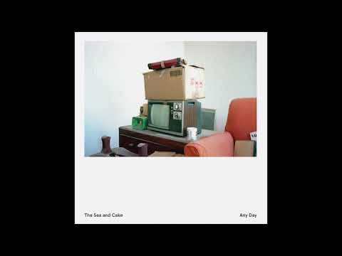 The Sea and Cake - Any Day (2018) Full Album