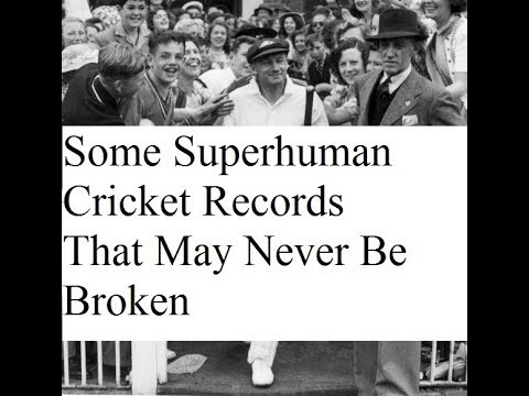Some Superhuman Cricket Records That May Never Be Broken!!