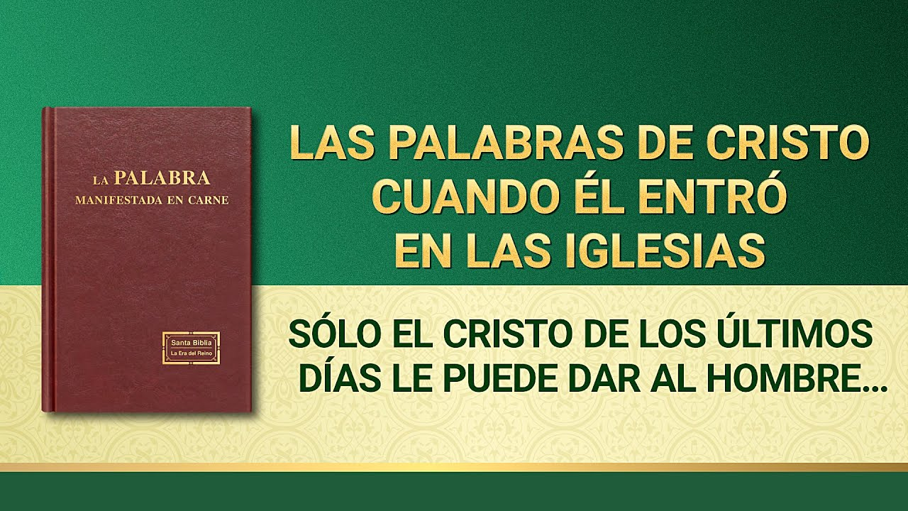 La Palabra de Dios | Sólo el Cristo de los últimos días le puede dar al hombre el camino de la vida eterna