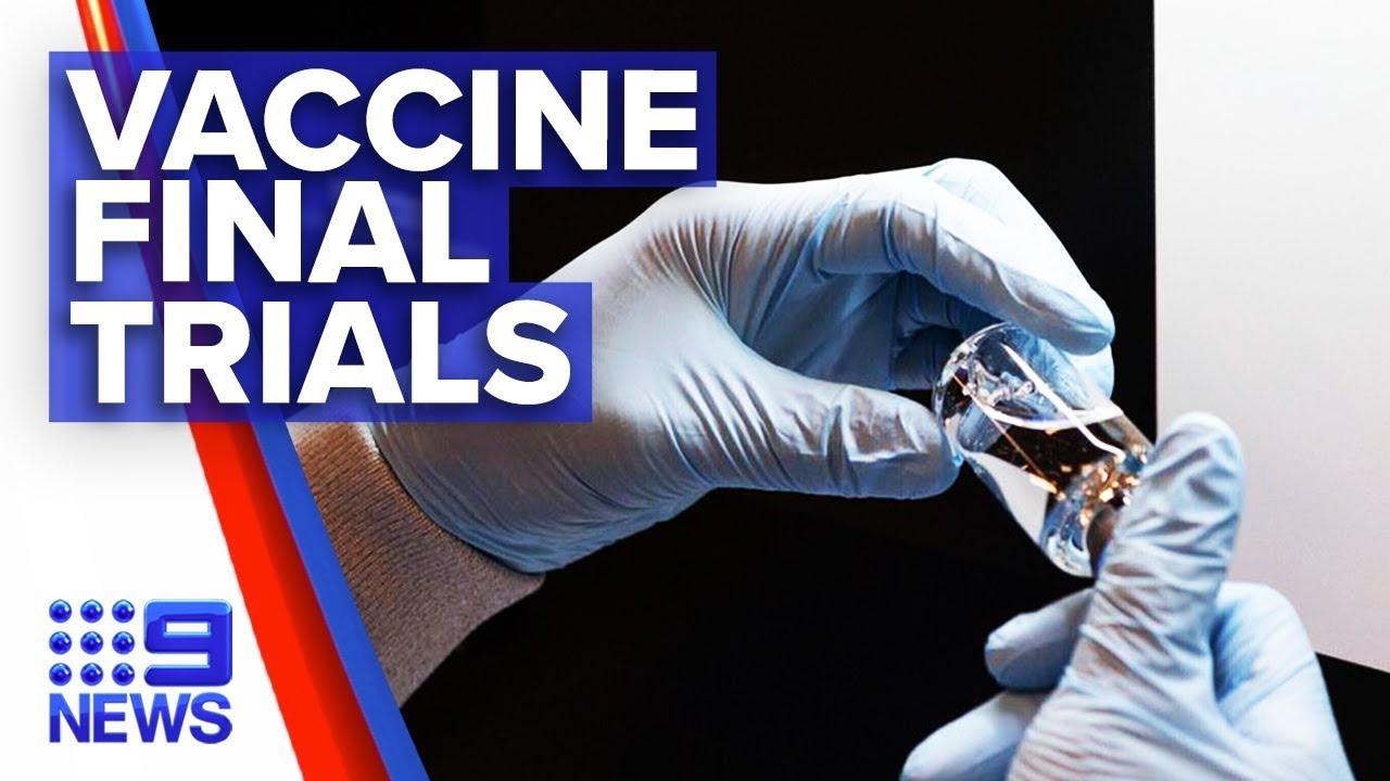 Coronavirus: COVID-19 vaccine frontrunner in final stage trials   Nine News Australia