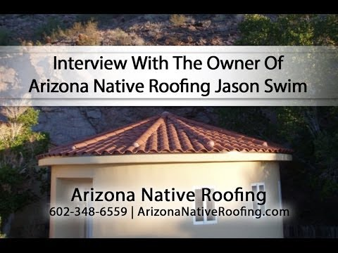 Interview With The Owner Of Arizona Native Roofing Jason Swim