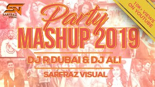 PARTY MASHUP 2019 | DJ R Dubai & DJ Ali Mumbai | Latest Bollywood & Panjabi Songs | SARFRAZ VISUAL
