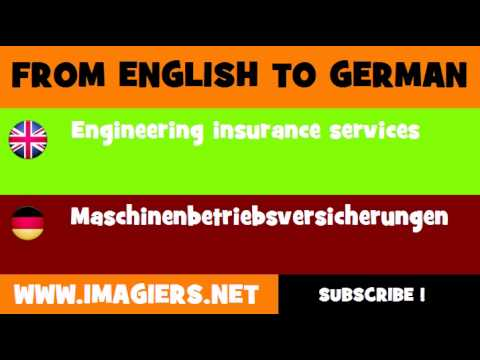 FROM ENGLISH TO GERMAN = Engineering insurance services