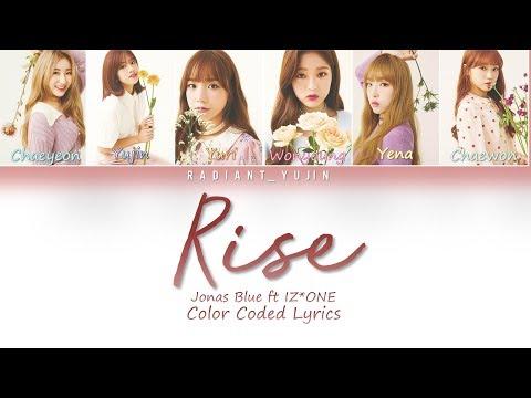 Rise - Jonas Blue ft IZ*ONE (아이즈원) Lyrics (Color Coded)