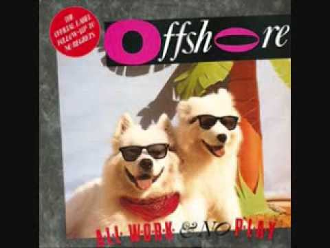 All Work And No Play (12 Inch Version) - Offshore