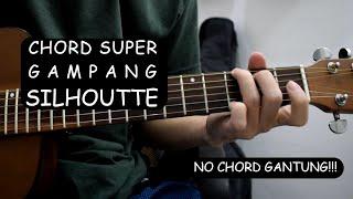 Chord Gitar GAMPANG (Silhouette (OST Naruto Shippuden 16) - KANA-BOON) SUPER GAMPANG