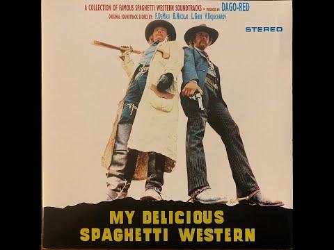 My Delicious Spaghetti Western - vinyl lp full album - Francesco De Masi, Bruno Nicolai Alessandroni