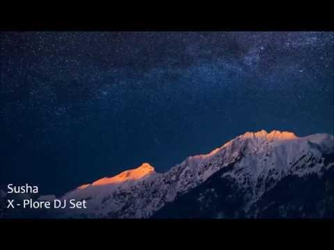 Susha - X - Plore DJ set #progressive #chillout
