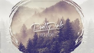 Daughter - Get Lucky (Daft Punk Cover) (Pretty Pink Edit) 2014 [FREE DOWNLOAD]