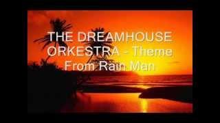 THE DREAMHOUSE ORKESTRA   Theme From Rain Man