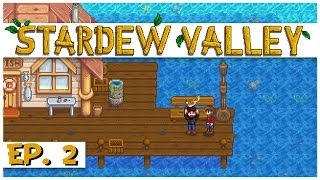 Stardew Valley - Ep. 2 - Willy the Fisherman! - Let