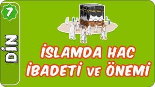 İslam'da Hac İbadeti ve Önemi  7. Sınıf Din evokul Kampı