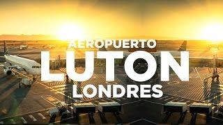 Cómo ir del Aeropuerto de Luton al centro de Londres