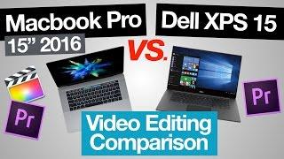 Macbook Pro 2016 vs Dell XPS 15 - Video Editing Comparison (Mac vs PC!)