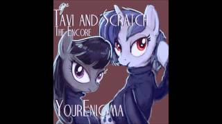 Yourenigma - Tavi and Scratch - The Encore