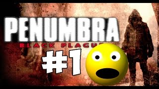 Penumbra Black Plague | #1(, 2015-07-23T08:08:38.000Z)