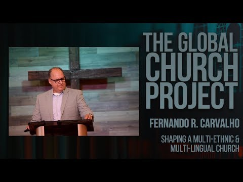 Fernando R. Carvalho   Shaping a Multi-Ethnic and Multi-Lingual Church