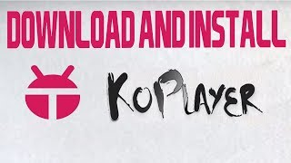 How to install koplayer on windows