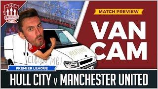 Manchester United Vs Hull City Preview | VANCAM
