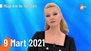 Müge Anlı ile Tatlı Sert 9 Mart 2021 | Salı