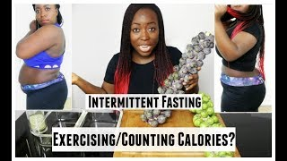 Counting Calories Or Exercise With Intermittent Fasting For weight loss